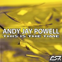 This Is the Time — Andy Jay Powell