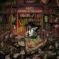 Pointing at the Moon — Gazel