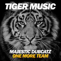 One More Team — Majestic Dubcatz