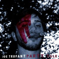 Party Talk — Joe Trufant