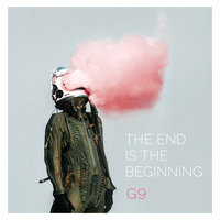 The End Is The Beginning — G9