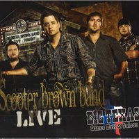 Live at Big Texas Dance Hall & Saloon — Scooter Brown Band
