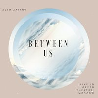 Between Us — Alim Zairov