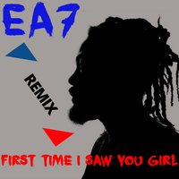 First Time I Saw You Girl — EA7