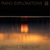 Piano Explorations — Фредерик Шопен, Tomasz Trzcinski