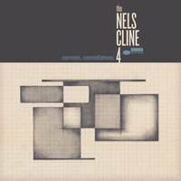 Currents, Constellations — The Nels Cline  4