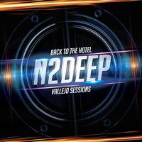 Back to the Hotel -  Vallejo Sessions — N2Deep