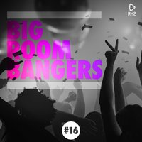 Big Room Bangers, Vol. 16 — сборник