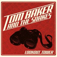 Lookout Tower — Tom Baker and the Snakes