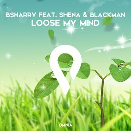 Loose my mind — Shena, Bsharry, Blackman