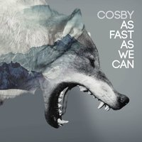 As Fast as We Can — Cosby