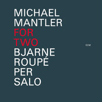 Michael Mantler: For Two — Bjarne Roupé, Per Salo