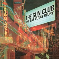 The Las Vegas Story — The Gun Club