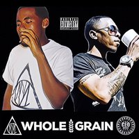 Whole Grain — Zed Zilla, Nmc Lijah