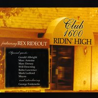 Ridin' High — Rex Rideout, Club 1600