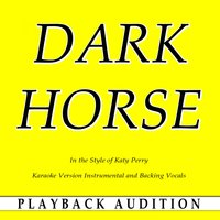 Dark Horse (In the Style of Katy Perry) — Playback Audition