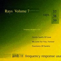 Rays, Vol. 7 — Frequency Response