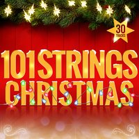 101 Strings Christmas — 101 Strings Orchestra