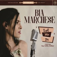 Let Me In — Bia Marchese