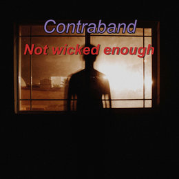 Not Wicked Enough — Contraband