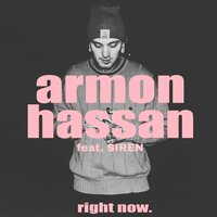 Right Now — Armon Hassan, Siren