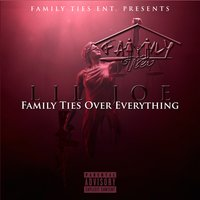 Family Ties over Everything — Lil Joe