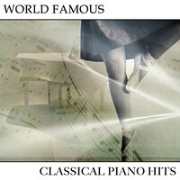 #18 World Famous Classical Piano Hits — Easy Listening Music, Classical Piano Academy, Relaxing Classical Piano Music