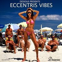 Dessous Presents Eccentris Vibes — Various Artists (compiled by Sacha Dean Biyan)