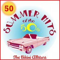50 Summer Hits of the 50s — The Bikini Allstars