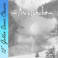 Let's Go Dancing Tonight — Avalanche
