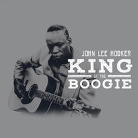 King Of The Boogie — John Lee Hooker