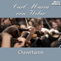 Weber: Ouvertüren, Vol. 3 — Philharmonia Hungarica, Arthur Grüber, Richard P. Kapp, Jerome Rose
