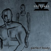 Perfect Body — Spetsnaz