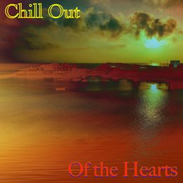 Of the Hearts — Chill Out