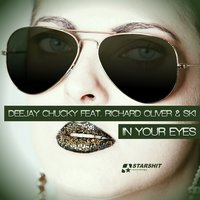 In Your Eyes — Deejay Chucky, Deejay Chucky feat. Richard Oliver & Ski, SKI, Richard Oliver