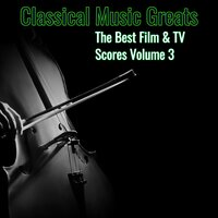 Classical Music Greats - Best Film & Tv Scores, Vol. 3 — сборник