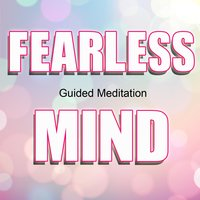 Guided Meditation Fearless Mind — Paul Santisi