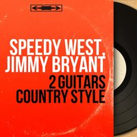 2 Guitars Country Style — Jimmy Bryant, Speedy West, Speedy West, Jimmy Bryant