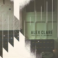 Hope She'll Be Happier — Alex Clare