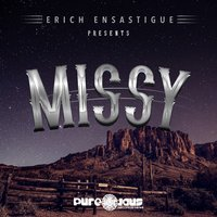 MISSY — Erich Ensastigue