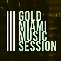 Gold Miami Music Session — сборник
