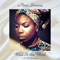 Wild Is the Wind — Nina Simone