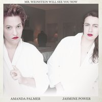 Mr. Weinstein Will See You Now — Amanda Palmer, Jasmine Power