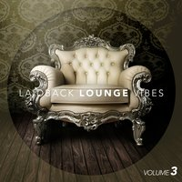 Laid-Back Lounge Vibes, Vol. 3 — сборник