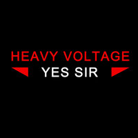 Yes Sir — Heavy Voltage
