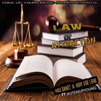 Law of Attraction — Mike Bandz, Norf Side Louie, Kutemupyoung