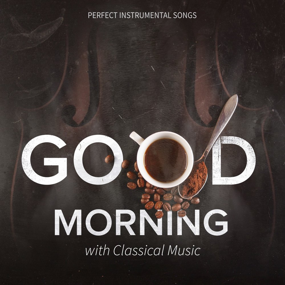 Good Morning with Classical Music: Perfect Instrumental