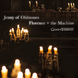 Jenny of Oldstones (Game of Thrones) — Florence + The Machine