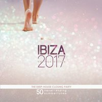 IBIZA 2017 - The Deep-House Closing Party (50 Never-Ending Summertunes) — сборник