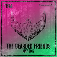 The Bearded Friends - May 2017 — сборник